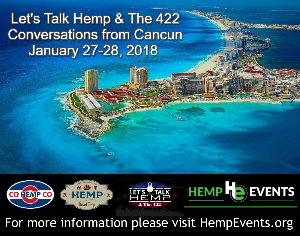 Let's Talk Hemp & The 422 - Conversations from Cancun
